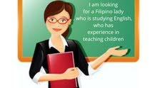 I am looking for a Filipino lady, who is studying English, who has experience in